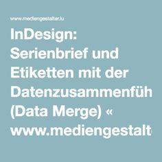 InDesign: Serienbrief und Etiketten mit der Datenzusammenführung (Data Merge) « www.mediengestalter.lu