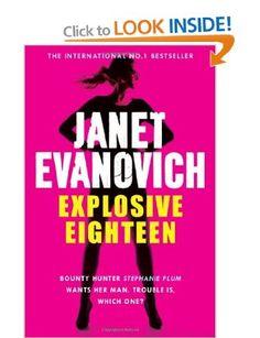 Explosive Eighteen (Stephanie Plum 18): Amazon.co.uk: Janet Evanovich: Books