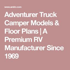 Adventurer Truck Camper Models & Floor Plans | A Premium RV Manufacturer Since 1969