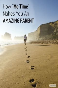 "How ""Me Time"" makes you an amazing parent."