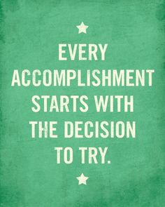 ...the decision to try.