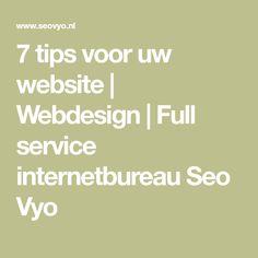 7 tips voor uw website   Webdesign   Full service internetbureau Seo Vyo Seo, Engine, Web Design, Website, Tips, Design Web, Motor Engine, Website Designs, Motorcycle