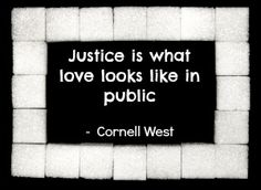 justice-is-what-love-looks-like-in-public.jpg 300×219 pixels