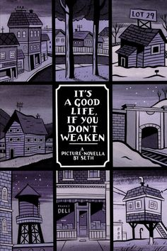 It's A Good Life If You Don't Weaken by Seth (G. Gallant)  http://www.50ayear.com/2016/10/28/triple-graphic-novel-review/
