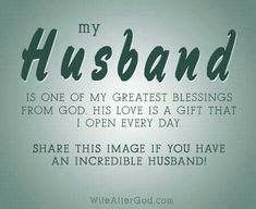 My Husband is one of my greatest blessings.