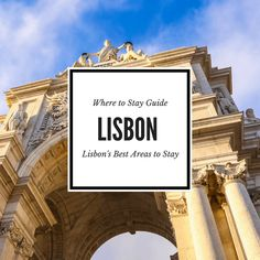 Where to Stay in Lisbon: Lisbon's Coolest Neighborhoods and Best Areas to Stay via @WanderTooth
