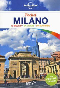 Lonely Planet - Milano Pocket (23 apr 2015) #lonelyplanet #Milano #lombardia #italia #guida #guidaturistica #edt #guidacartacea #città #monumenti #itinerari #hotel #ristoranti #locali #shoponline
