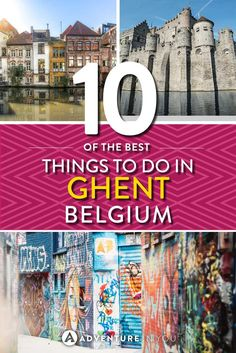 Ghent | Looking to go to Ghent, Belgium? Here are my top recommendations on the best things to do in the area. From the best restaurants and bars to the best street art, Ghent has a lot to offer visitors.