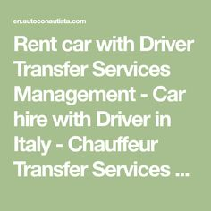Rent car with Driver Transfer Services Management - Car hire with Driver in Italy - Chauffeur Transfer Services and Management Disposal Services, Train Station, Management, Italy, Car, Italia, Automobile, Autos, Cars