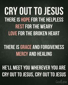 Cry out to Jesus!