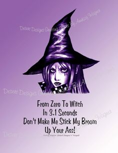 Stick Broom Up Ass . Adult Humorous Art by AnnKayGreetingCards Bad Humor, Wife Humor, Witch Pictures, Funny Pictures, Scary Witch, Desert Design, Blunt Cards, Beautiful Wife, Adult Humor