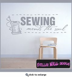 Sewing mends the soul Sports Vinyl Wall Decal Sticker Mural Quotes Words . I just ordered this for my sewing room. yay