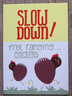 Slow down for chickens sign by Tinassigns on Etsy, $30.00