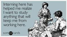 Funny Work E Cards | interning here helped realize workplace ecard someecards Happy Monday ...