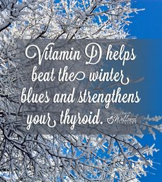Increase vitamin D intake to boost mood and maximize #thyroid function! #vitaminD #health #winter