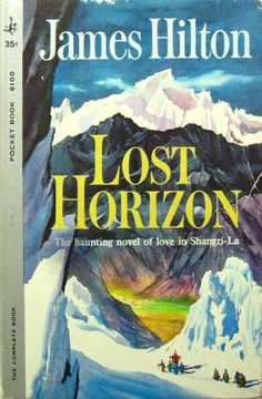 Lost Horizon, the Haunting Novel of Love in Shangri-La by James Hilton,
