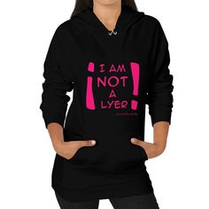 Not A Lyer Hoodie (on woman)