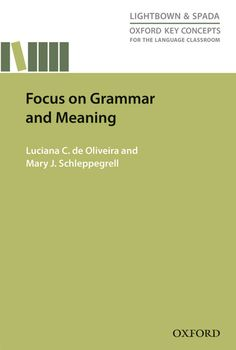Focus on grammar and meaning / Luciana C. de Oliveira and Mary J. Scheleppegrell https://cataleg.ub.edu/record=b2188913~S1*cat
