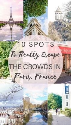 10 spots where you can really escape the crowds in Paris, France