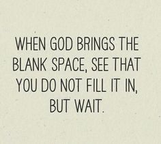 Let's wait for God to fill in the Blank Space