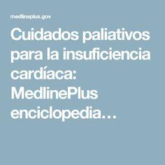 Cuidados paliativos para la insuficiencia cardíaca: MedlinePlus enciclopedia…
