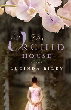 The Orchid House by Lucinda Riley (never read this book, but the cover is lovely).