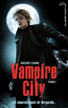 Vampire City tome 1 et suivant De Rachel Caine : les aventures de Claire Danvers, 16 ans, étudiante de génie, à Morganville, petite cité du Texas dirigée par un vampire.