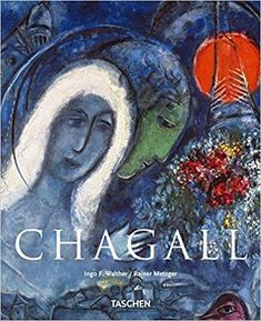c24bb49c43cb8 Marc Chagall: Painting as Poetry - Ingo F. Walther e Rainer Metzger
