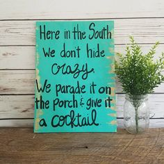 In the South We Don't Hide Crazy Cocktail Sign Best Friend Gift PORCH Sign PATIO sign SOUTHERN sign southern saying custom sign by ThePeculiarPelican #etsyseller #etsyshop #woodensigns #customsigns #shopsmall #shopping #gifts #giftideas #porchsigns #weddingsigns #southernsigns #quotes #handmade #handpainted #signs http://ift.tt/2uSQW4A
