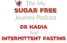 This week's Podcast is an inteview with Dr Nadia about Intermittent Fasting!