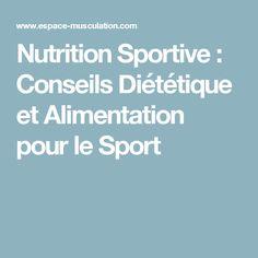 Nutrition Sportive : Conseils Diététique et Alimentation pour le Sport