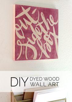 DIY Dyed Wood Wall Art