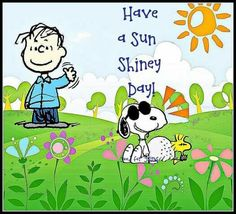 Have a sun shiny day. Linus, Snoopy, and Woodstock.