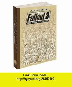 Fallout 3 Game of the Year Collectors Edition Prima Official Game Guide (9780307466587) David Hodgson , ISBN-10: 0307466582  , ISBN-13: 978-0307466587 ,  , tutorials , pdf , ebook , torrent , downloads , rapidshare , filesonic , hotfile , megaupload , fileserve