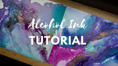 Tutorial: Using Alcohol inks