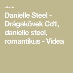 Danielle Steel - Drágakövek Cd1, danielle steel, romantikus - Videa
