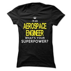 I am an AEROSPACE ENGINEER - #gift for girls #gift tags. BUY TODAY AND SAVE  => https://www.sunfrog.com/LifeStyle/I-am-an-AEROSPACE-ENGINEER-19317774-Guys.html?id=60505