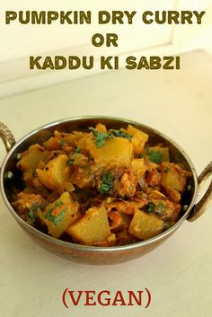 Pumpkin Dry Curry OR Kaduu Ki Sabzi (VEGAN)