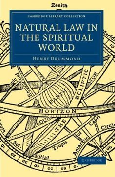 Natural Law in the Spiritual World (Cambridge Library Collection - Science and Religion)