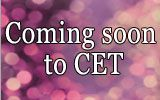 See what's coming soon to CET - our schedule page.
