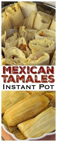 The traditional Mexican tamale filled with beans and cheese, some with potatoes, mole and cheese, and steamed in your Instant Pot in 30 minutes!