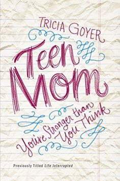 Teen Mom: You're Stronger Than You Think by Tricia Goyer, http://www.amazon.com/dp/B00L0S6FQE/ref=cm_sw_r_pi_dp_L1Bhvb1MJK1Y6