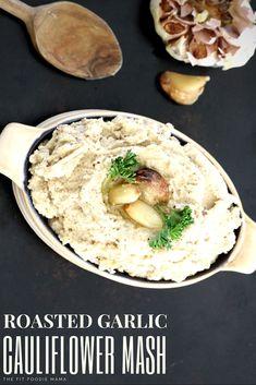 Roasted Garlic Cauliflower Mash | Gluten Free Sides | Vegan Sides | The Fit Foodie Mama | Meatless Monday | Mashed Cauliflower Recipe