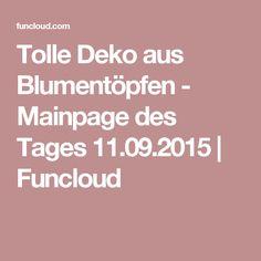 Tolle Deko aus Blumentöpfen - Mainpage des Tages 11.09.2015 | Funcloud