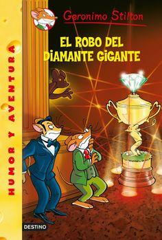 El robo del diamante gigante, de Geronimo Stilton - Editorial: Destino -  Signatura: I STI rob -  Código de barras: 3284766 - http://www.planetadelibros.com/el-robo-del-diamante-gigante-libro-117658.html