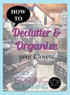 As you continue spring cleaning, declutter closets in your living space. NOW is the time to clear your clutter & simplify your stuff!
