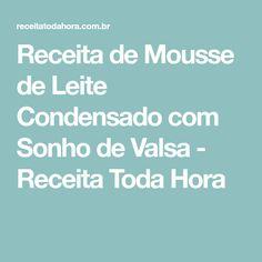 Receita de Mousse de Leite Condensado com Sonho de Valsa - Receita Toda Hora