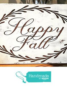 "distressed antique white and walnut stained ""Happy Fall"" from MH Home Spun Creations...Where country meets chic https://www.amazon.com/dp/B01LXOBAPU/ref=hnd_sw_r_pi_dp_TQ96xb9Q7TYSM #handmadeatamazon"