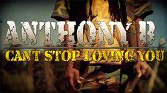 Anthony B – Can't Stop Loving You (VIDEO)
