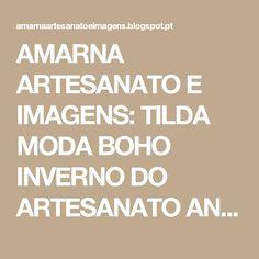 AMARNA ARTESANATO E IMAGENS: TILDA MODA BOHO INVERNO DO ARTESANATO ANNYSDOLLS - clique nas imagens para ampliá-las